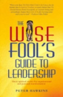 Image for The Wise Fool's Guide to Leadership: Short Spiritual Stories for Organisational and Personal Transformation from emkaSi