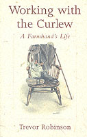 Image for The Working with the Curlew: A Farmhand's Life from emkaSi