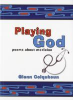 Image for Playing God: Poems About Medicine from emkaSi