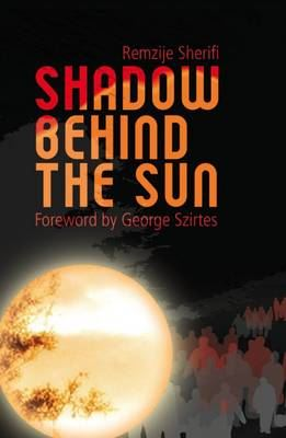 Image for Shadow Behind the Sun: Flight from Kosovo: A Woman's Story from emkaSi