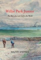 Image for Willie Park Junior: The Man Who Took Golf to the World from emkaSi