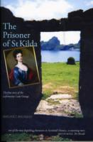 Image for The Prisoner of St Kilda: The True Story of the Unfortunate Lady Grange from emkaSi