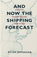 Image for And Now The Shipping Forecast: A tide of history around our shores from emkaSi