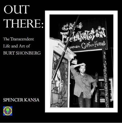Image for Out There:: The Transcendent Life and Art of Burt Shonberg from emkaSi
