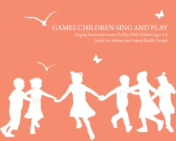 Image for Games Children Sing and Play: Singing Movement Games to play with children ages 3-7 from emkaSi