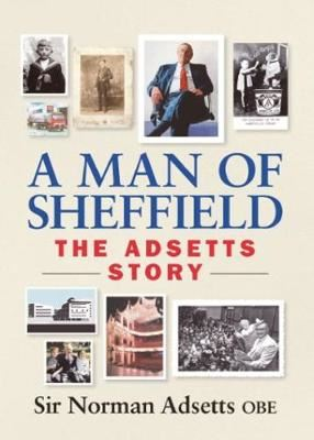 Image for A Man of Sheffield - The Adsetts Story from emkaSi