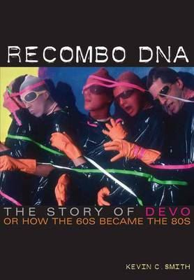 Image for Recombo DNA - The Story of Devo, or How the 60s Became the 80s from emkaSi