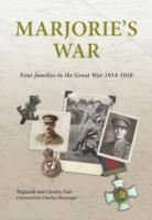 Image for Marjorie's War: Four Families in the Great War 1914 - 1918 from emkaSi