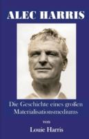Image for Alec Harris: Die Geschichte Eines Groben Materialisationsmediums from emkaSi