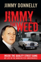 Image for Jimmy The Weed: Inside the Quality Street Gang: My Life in the Manchester Underworld from emkaSi