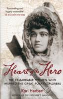 Image for Heart of the Hero: The Remarkable Women Who Inspired the Great Polar Explorers from emkaSi