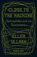 Image for Close to the Machine: Technophilia and Its Discontents from emkaSi