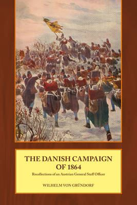 Image for The Danish Campaign of 1864-Recollections of an Austrian General Staff Officer from emkaSi
