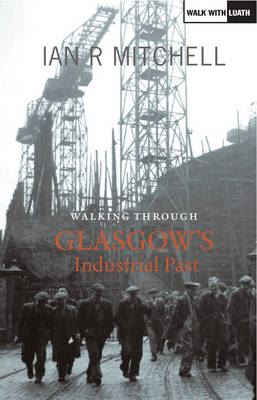 Image for Walking Through Glasgow's Industrial Past from emkaSi