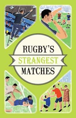 Image for Rugby's Strangest Matches-Extraordinary but true stories from over a century of rugby from emkaSi