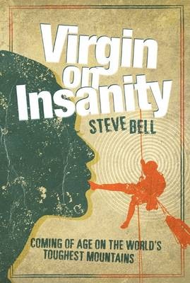Image for Virgin on Insanity: Coming of Age on the World's Toughest Mountains from emkaSi