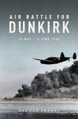 Image for Air Battle for Dunkirk: 26 May - 3 June 1940 from emkaSi