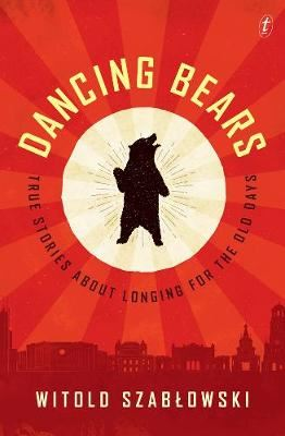 Image for Dancing Bears - True Stories about Longing for the Old Days from emkaSi