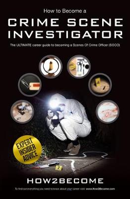Image for How to Become a Crime Scene Investigator: The Ultimate Career Guide to Becoming a Scenes of Crime Officer from emkaSi