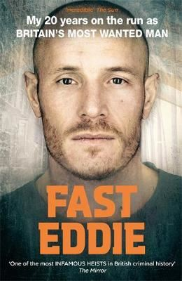 Image for Fast Eddie - My 20 Years on the Run as Britain's Most Wanted Man from emkaSi