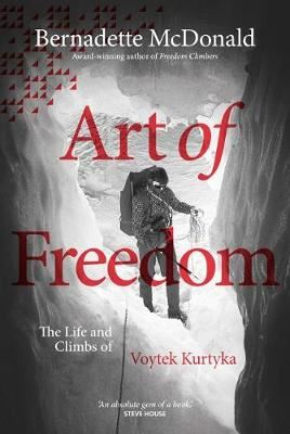Image for Art of Freedom - The life and climbs of Voytek Kurtyka from emkaSi