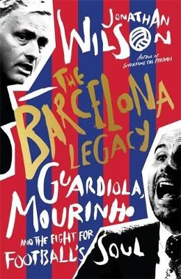 Image for The Barcelona Legacy - Guardiola, Mourinho and the Fight For Football's Soul from emkaSi