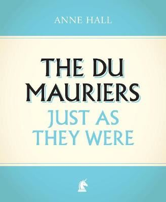 Image for The Du Mauriers Just as They Were from emkaSi