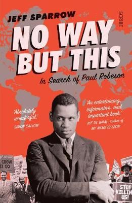 Image for No Way But This - in search of Paul Robeson from emkaSi
