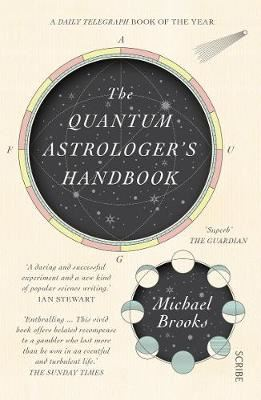 Image for The Quantum Astrologer's Handbook: a history of the Renaissance mathematics that birthed imaginary numbers, probability, and the new physics of the universe from emkaSi