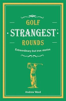 Image for Golf's Strangest Rounds - Extraordinary but true stories from over a century of golf from emkaSi