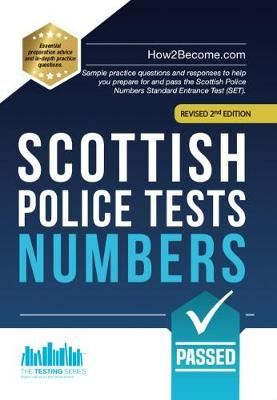 Image for Scottish Police Tests: NUMBERS - Sample practice questions and responses to help you prepare for and pass the Scottish Police Numbers Standard Entrance Test (SET). from emkaSi