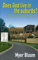 Image for Does God Live in the Suburbs?: What Ordinary People Believe from emkaSi