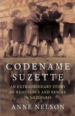 Image for Codename Suzette - An extraordinary story of resistance and rescue in Nazi Paris from emkaSi