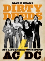 Image for Mark Evans Dirty Deeds: My Life Inside/outside Of Ac/dc from emkaSi