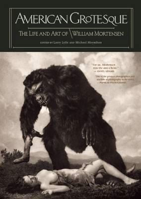 Image for American Grotesque-The Life and Art of William Mortensen from emkaSi