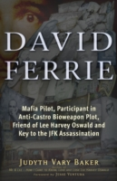 Image for David Ferrie: Mafia Pilot, Participant in Anti-Castro Bioweapon Plot, Friend of Lee Harvey Oswald and Key to the JFK Assassination from emkaSi