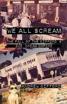 Image for We All Scream - The Fall of the Gifford's Ice Cream Empire from emkaSi