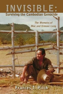 Image for INVISIBLE: Surviving the Cambodian Genocide - The Memoirs of Mac and Simone Leng from emkaSi
