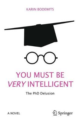 Image for You Must Be Very Intelligent: The PhD Delusion from emkaSi