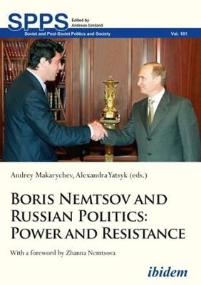 Image for Boris Nemtsov and Russian Politics - Power and Resistance from emkaSi