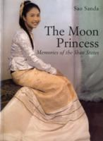 Image for The Moon Princess: Memories of the Shan States from emkaSi