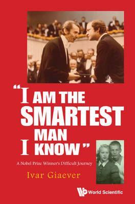 "Image for ""I Am The Smartest Man I Know"": A Nobel Laureate's Difficult Journey from emkaSi"