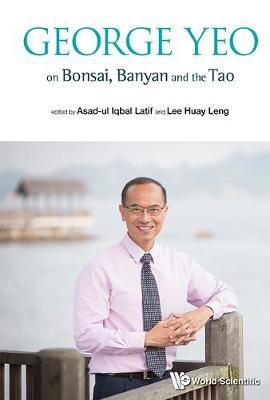 Image for George Yeo on Bonsai, Banyan and the Tao from emkaSi