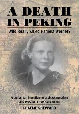 Image for A Death in Peking - Who Killed Pamela Werner from emkaSi