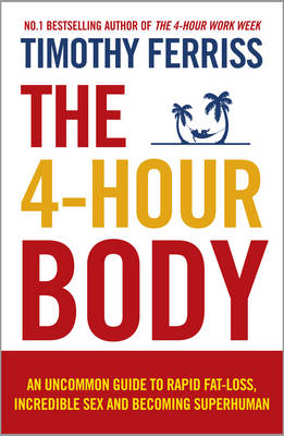 Image for The 4-Hour Body: An Uncommon Guide to Rapid Fat-loss, Incredible Sex and Becoming Superhuman from emkaSi