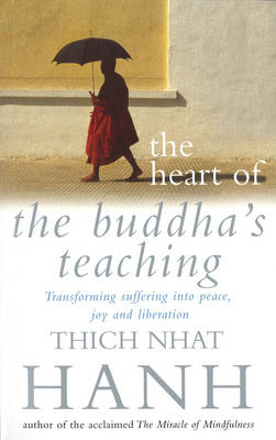 Image for The Heart of the Buddha's Teaching: Transforming Suffering into Peace, Joy and Liberation from emkaSi