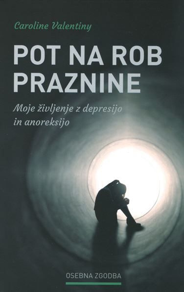 Image for Pot na rob praznine - moje življenje z depresijo in anoreksijo from emkaSi
