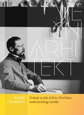 Image for Eternal Architect - the life and art of Jože Plečnik, modernist mystic from emkaSi