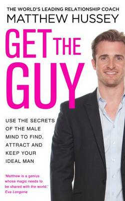Image for Get the Guy: Use the Secrets of the Male Mind to Find, Attract and Keep Your Ideal Man from emkaSi