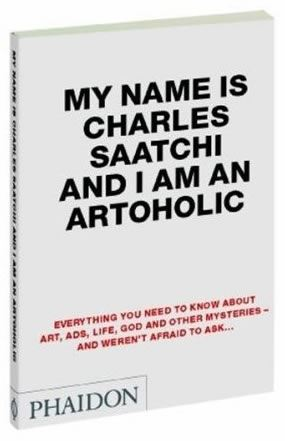 Image for My Name is Charles Saatchi and I am an Artoholic from emkaSi